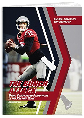 9781606793367: The Bunch Attack: Using Compressed Formations in the Passing Game (2nd Ed.)