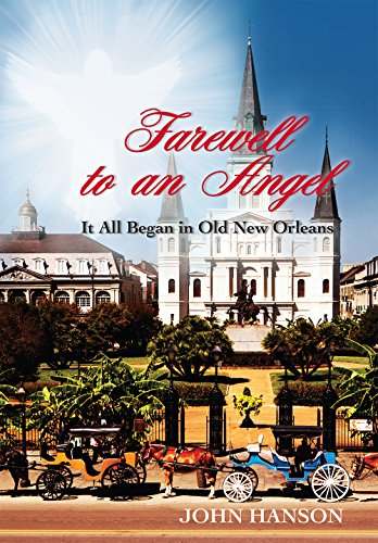 9781606793435: Farewell to an Angel: It All Began in Old New Orleans