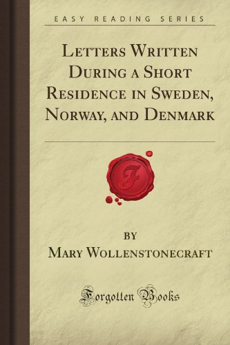 9781606800379: Letters Written During a Short Residence in Sweden, Norway, and Denmark (Forgotten Books)