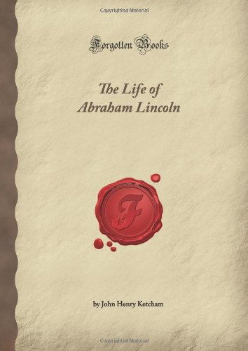 9781606800386: The Life of Abraham Lincoln (Forgotten Books)