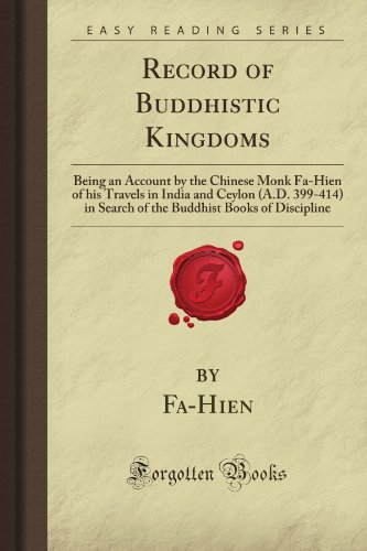 9781606801222: Record of Buddhistic Kingdoms: Being an Account by the Chinese Monk Fa-Hien of his Travels in India and Ceylon (A.D. 399-414) in Search of the Buddhist Books of Discipline (Forgotten Books)
