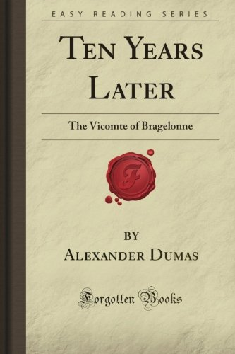 9781606801789: Ten Years Later: The Vicomte of Bragelonne (Forgotten Books)