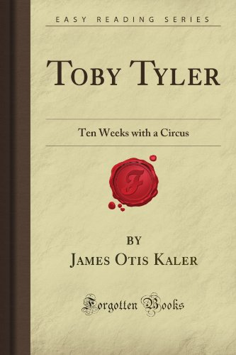 9781606801857: Toby Tyler: Ten Weeks with a Circus (Forgotten Books)