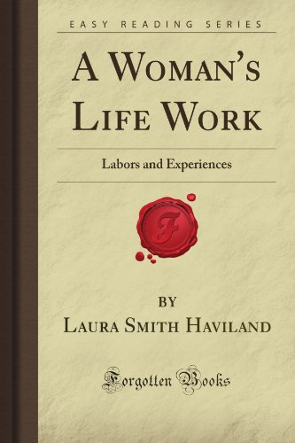 9781606802199: A Woman's Life Work: Labors and Experiences (Forgotten Books)