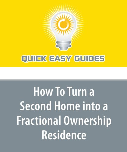9781606803844: How To Turn a Second Home into a Fractional Ownership Residence