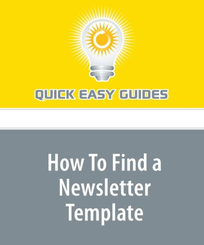 9781606805190: How To Find a Newsletter Template