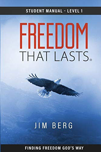 Freedom That Lasts Student Manual (160682211X) by Jim Berg