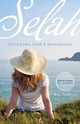 Selah--Studying God's Songbook: Betty Henderson