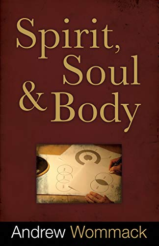 Spirit, Soul and Body (1606830058) by Andrew Wommack