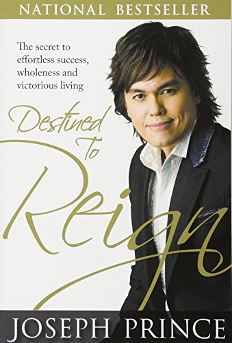 9781606830093: Destined to Reign: The Secret to Effortless Success, Wholeness and Victorious Living