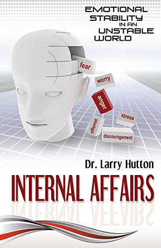 Internal Affairs: Emotional Stability in an Unstable: Hutton, Larry