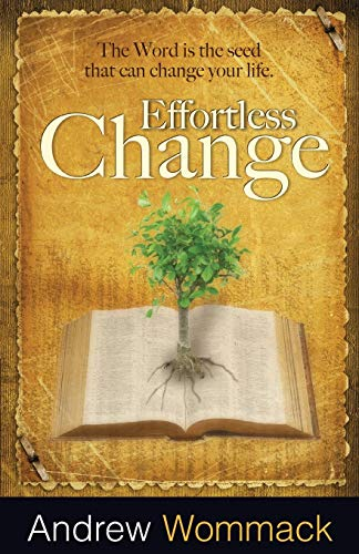 9781606831861: Effortless Change: The Word Is the Seed That Can Change Your Life