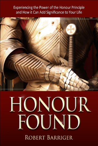 9781606831892: Honour Found: Experiencing the Power of the Honour Principle and How it Can Add Significance to Your Life