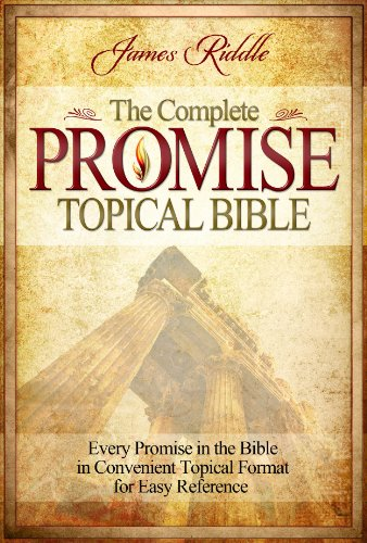 9781606833117: Complete Promise Topical Bible: Every Promise in the Bible in Convenient Topical Format for Easy Reference