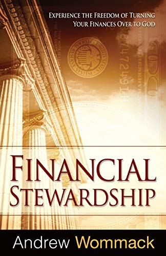 9781606834008: Financial Stewardship: Experience the Freedom of Turning Your Finances Over to God