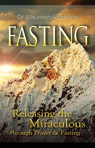 9781606834183: Fasting: Releasing the Miraculous Through Fasting and Prayer