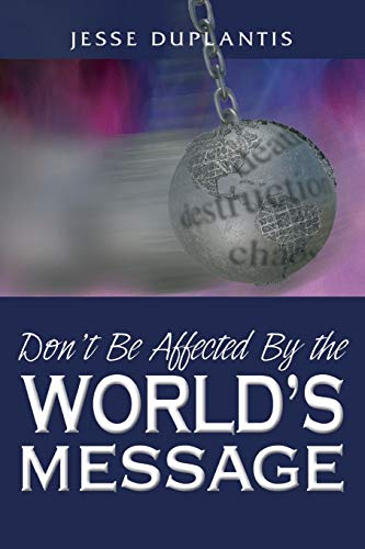 Don't Be Affected By The World's Message (1606834371) by Jesse Duplantis