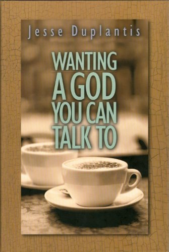 Wanting a God You Can Talk to (1606834924) by Jesse Duplantis