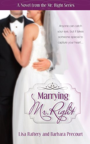 9781606834954: Marrying Mr. Right: Novel # 3