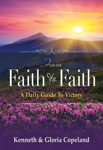From Faith to Faith Gift Edition: Kenneth Copeland