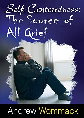 9781606835234: Self Centeredness: The Source of All Grief