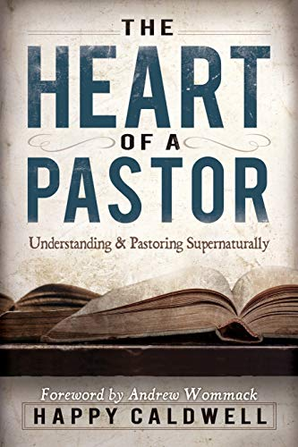 9781606835371: Heart of a Pastor: Understanding and Pastoring Supernaturally