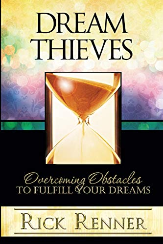 9781606835395: Dream Thieves: Overcoming Obstacles to Fulfill Your Destiny