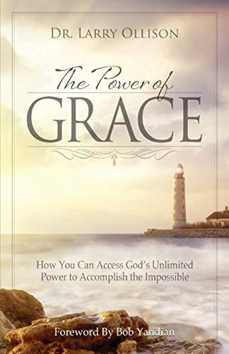 9781606836675: Power of Grace: How You Can Access God's Unlimited Power to Accomplish the Impossible