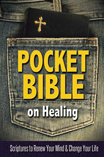 Pocket Bible on Healing: Scriptures to Renew Your Mind and Change Your Life (1606836803) by Harrison House