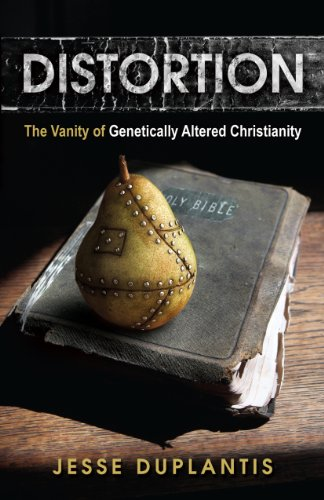 9781606836873: Distortion: The Vanity of Genetically Altered Christianity