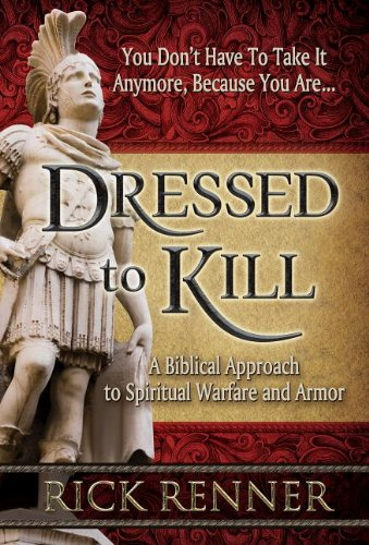 9781606837511: Dressed to Kill: A Biblical Approach to Spiritual Warfare and Armor