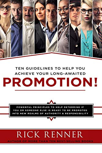 Promotion: Ten Guidelines to Help You Achieve Your Long-awaited Promotion (9781606837528) by Rick Renner