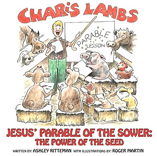 Charis Lambs, Jesus' Parable of the Sower: Ashley Ritteman