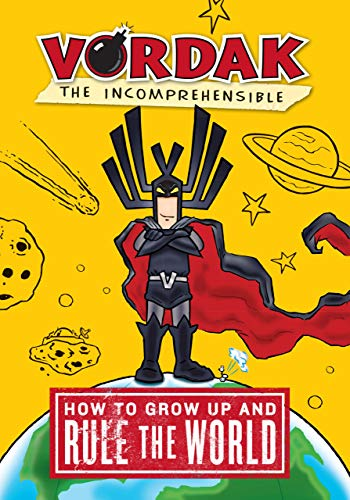 How to Grow Up and Rule the World (Vordak the Incomprehensible): Seegert, Scott