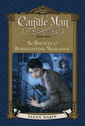 9781606840153: Candle Man, Book One: The Society of Unrelenting Vigilance