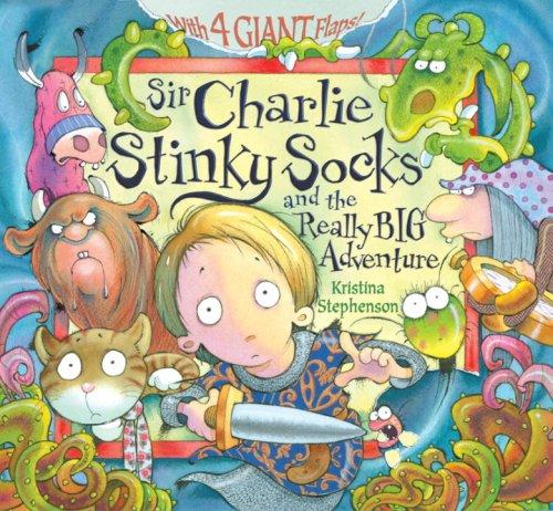 9781606840290: Sir Charlie Stinky Socks and the Really Big Adventure
