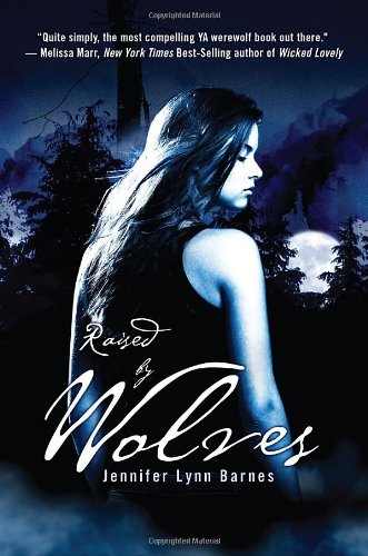Raised By Wolves: Barnes, Jennifer Lynn