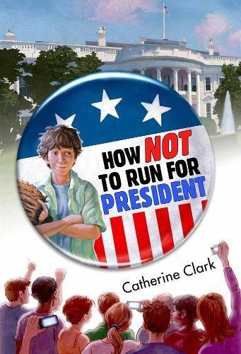 9781606841013: How Not to Run for President