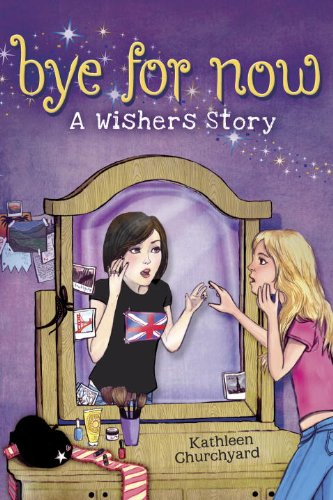 9781606841907: Bye for Now: A Wishers Story