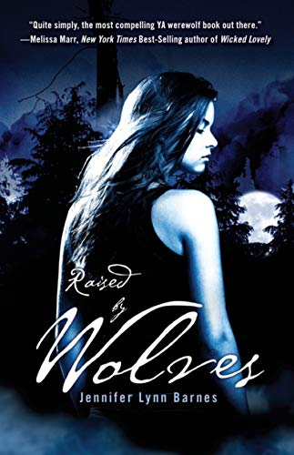 Raised by Wolves: Barnes, Jennifer Lynn