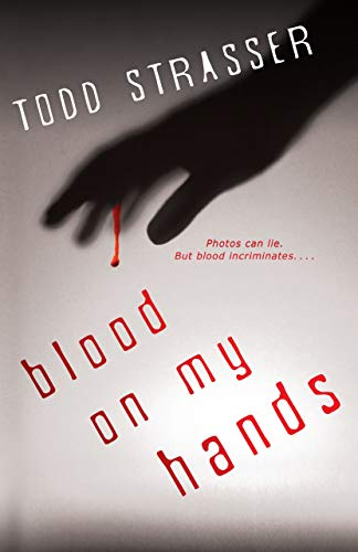 Blood on My Hands (The Thrillogy): Strasser, Todd