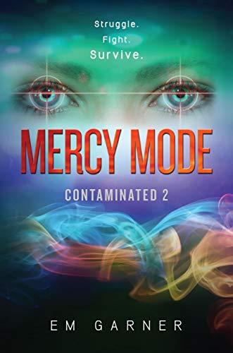 Contaminated 2: Mercy Mode: Garner, Em