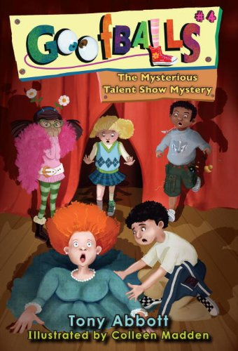 9781606844007: Goofballs #4: The Mysterious Talent Show Mystery