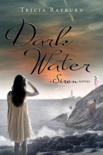 Dark Water: A Siren Novel: Rayburn, Tricia