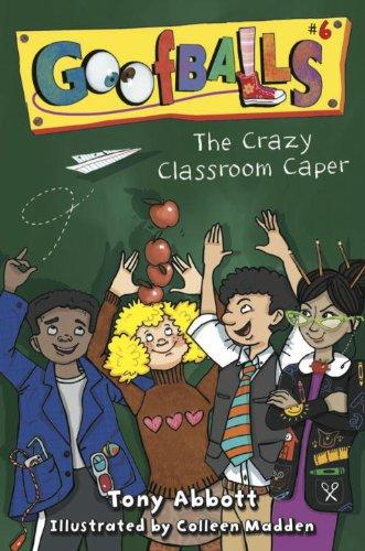 9781606844496: Goofballs #6: The Crazy Classroom Caper