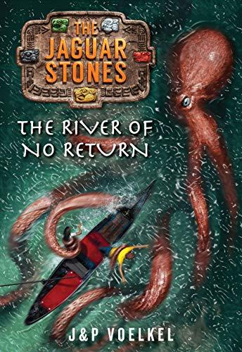 The Jaguar Stones, Book Three: The River: J&P Voelkel