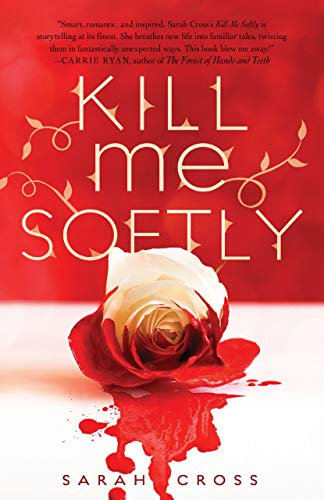 9781606844953: Kill Me Softly