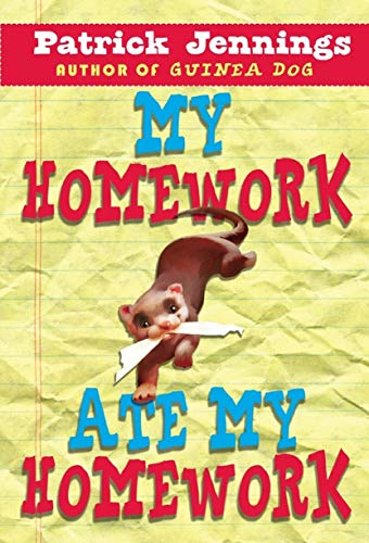 My Homework Ate My Homework: Jennings, Patrick