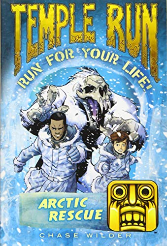Temple Run Book Three Run for Your Life: Arctic Rescue (Temple Run: Run for Your Life!): Wilder, ...