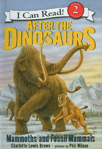 9781606860045: After the Dinosaurs: Mammoths and Fossil Mammals (I Can Read Books: Level 2)